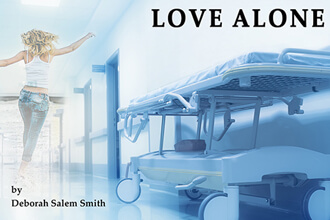Love Alone by Deborah Salem Smith. Firehouse Theater Company